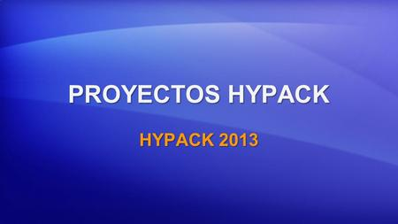 PROYECTOS HYPACK HYPACK 2013.
