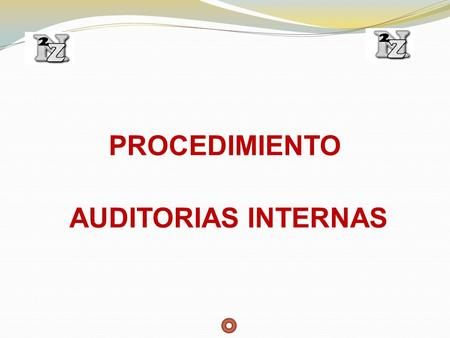 PROCEDIMIENTO AUDITORIAS INTERNAS.