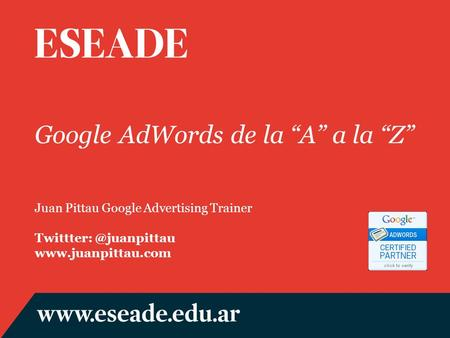Google AdWords de la A a la Z Juan Pittau Google Advertising Trainer