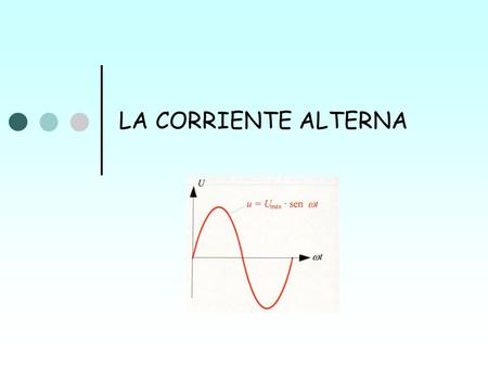 LA CORRIENTE ALTERNA.