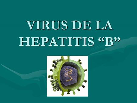 "VIRUS DE LA HEPATITIS ""B"""