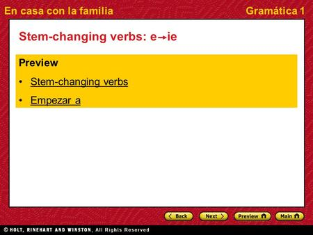 En casa con la familiaGramática 1 Stem-changing verbs: e ie Preview Stem-changing verbs Empezar a.