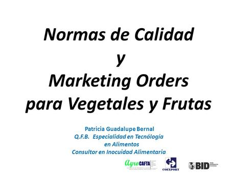 Normas de Calidad y Marketing Orders para Vegetales y Frutas