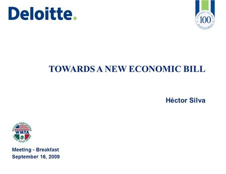 TOWARDS A NEW ECONOMIC BILL Héctor Silva Meeting - Breakfast September 16, 2009.