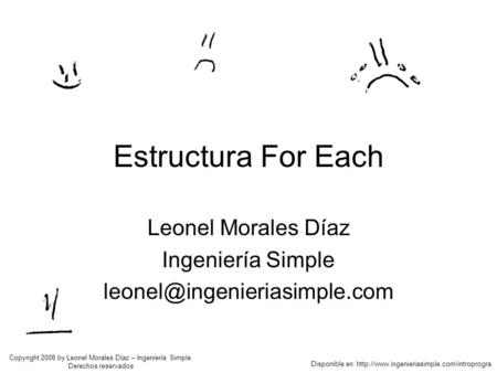 Estructura For Each Leonel Morales Díaz Ingeniería Simple Disponible en:  Copyright.