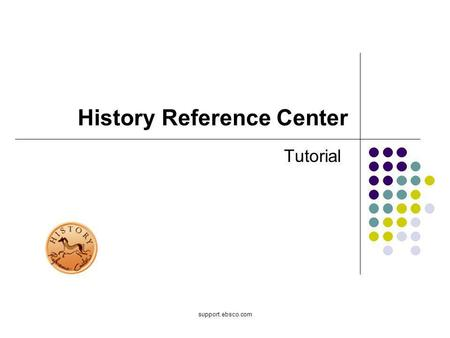 Support.ebsco.com History Reference Center Tutorial.
