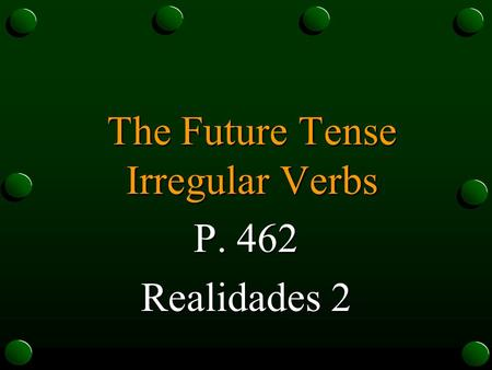 The Future Tense Irregular Verbs