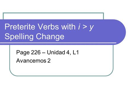 Preterite Verbs with i > y Spelling Change