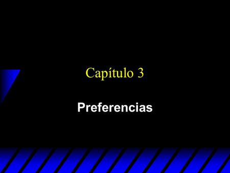 Capítulo 3 Preferencias.
