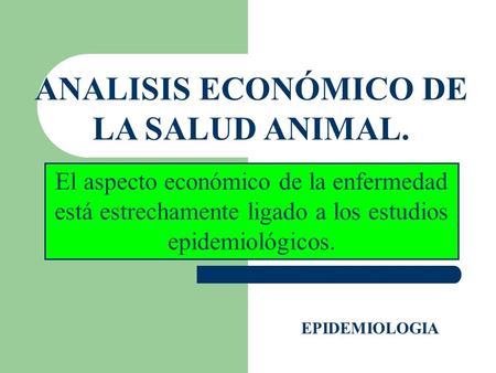 ANALISIS ECONÓMICO DE LA SALUD ANIMAL.