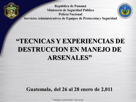 "- ""TECNICAS Y EXPERIENCIAS DE DESTRUCCION EN MANEJO DE ARSENALES"""