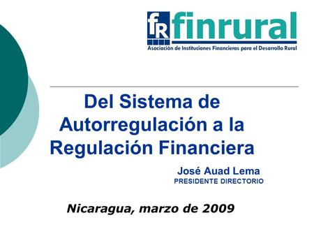 Del Sistema de Autorregulación a la Regulación Financiera