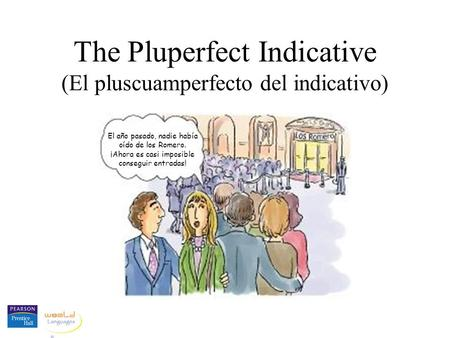 The Pluperfect Indicative