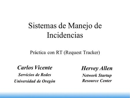 Sistemas de Manejo de Incidencias Práctica con RT (Request Tracker)