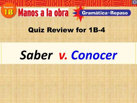 Quiz Review for 1B-4 Saber v. Conocer.