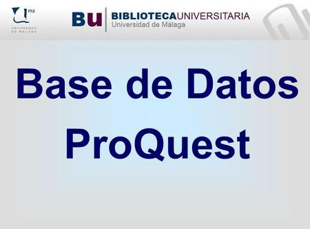 Base de Datos ProQuest.