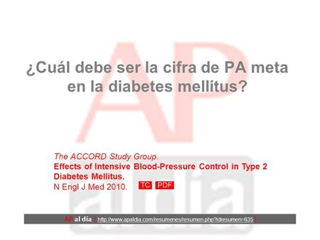 ¿Cuál debe ser la cifra de PA meta en la diabetes mellitus? The ACCORD Study Group. Effects of Intensive Blood-Pressure Control in Type 2 Diabetes Mellitus.