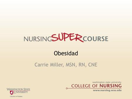 Obesidad Carrie Miller, MSN, RN, CNE