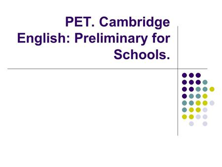 PET. Cambridge English: Preliminary for Schools.