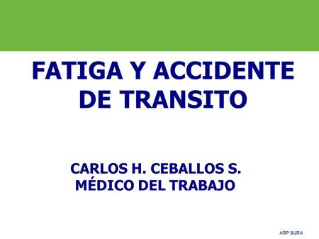 FATIGA Y ACCIDENTE DE TRANSITO