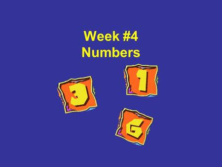 Week #4 Numbers. Numbers 0cero 1uno 2dos 3tres 4cuatro 5cinco 6seis 7siete 8ocho 9nueve 10diez 11 11once 12doce 13trece 14catorce 15quince 16dieciséis.