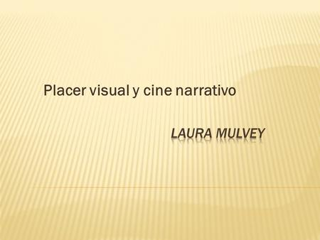 Placer visual y cine narrativo
