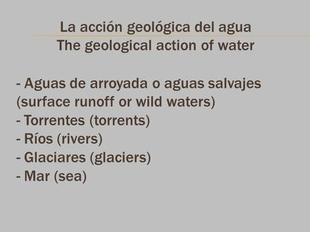 La acción geológica del agua The geological action of water