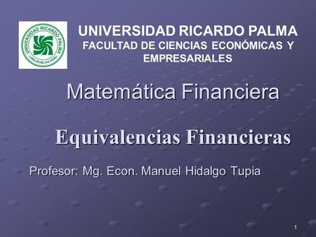 Matemática Financiera Equivalencias Financieras