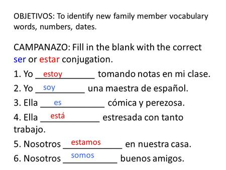 CAMPANAZO: Fill in the blank with the correct ser or estar conjugation