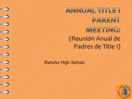 Rancho High School. Federal legislation passed to set high academic standards and establish measurable goals of achievement to improve individual outcomes.