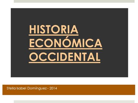 HISTORIA ECONÓMICA OCCIDENTAL
