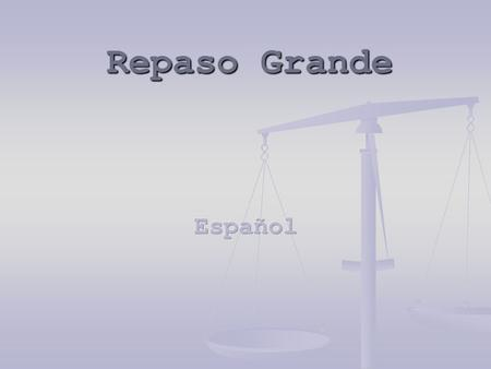 Repaso Grande. Concepts Learned  Agreement  Ser v. Estar  Telling time  Question Words  Conjugation  Irregular verbs  Stem changing Verbs.
