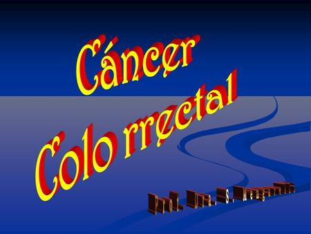 Cáncer Colo rrectal Prof. Dra. S. Mengarelli.