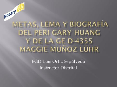 EGD Luis Ortiz Sepúlveda Instructor Distrital.  Asesor de Wah Lee Industrial Corp. y el Bank of Panhsin, y director de la Federal Corporation y Sunty.
