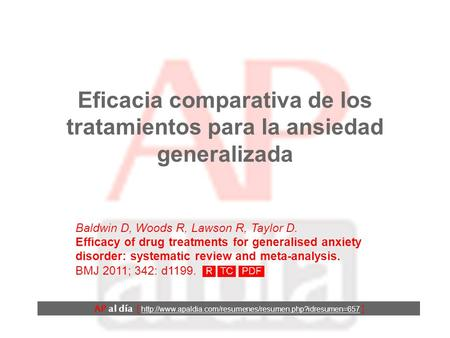 Eficacia comparativa de los tratamientos para la ansiedad generalizada Baldwin D, Woods R, Lawson R, Taylor D. Efficacy of drug treatments for generalised.
