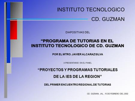 """PROGRAMA DE TUTORIAS EN EL INSTITUTO TECNOLOGICO DE CD. GUZMAN"