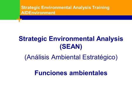Training Resource Manual on Integrated Assessment Session 1 - 1 Strategic Environmental Analysis Training AIDEnvironment UNEP-UNCTAD CBTF 1 Strategic Environmental.