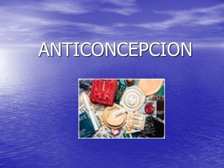 ANTICONCEPCION.
