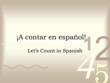 ¡A contar en español! Let's Count in Spanish.