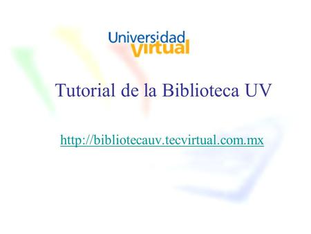 Tutorial de la Biblioteca UV