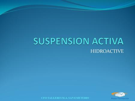 SUSPENSION ACTIVA HIDROACTIVE.