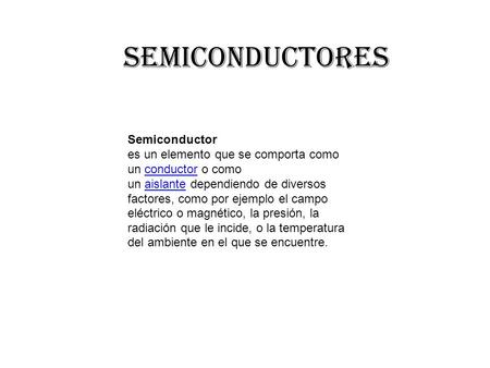 SEMICONDUCTORES Semiconductor
