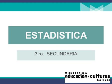 ESTADISTICA 3 ro. SECUNDARIA.