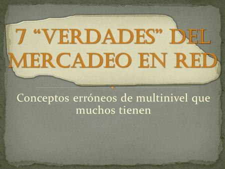 "7 ""verdades"" del mercadeo en red"