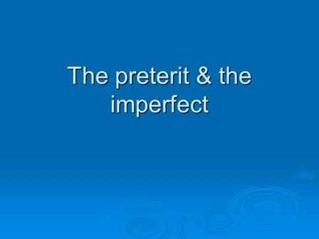 The preterit & the imperfect.  The preterit and the imperfect are not interchangeable. They fulfill different functions when telling a story or talking.