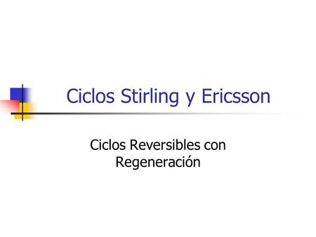 Ciclos Stirling y Ericsson