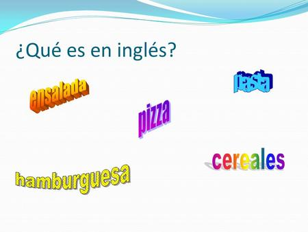 ¿Qué es en inglés?. intención: To be able to say what you eat, drink and study on a typical day at school jueves tres de noviembre.