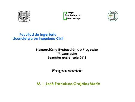 Facultad de Ingeniería Licenciatura en Ingeniería Civil