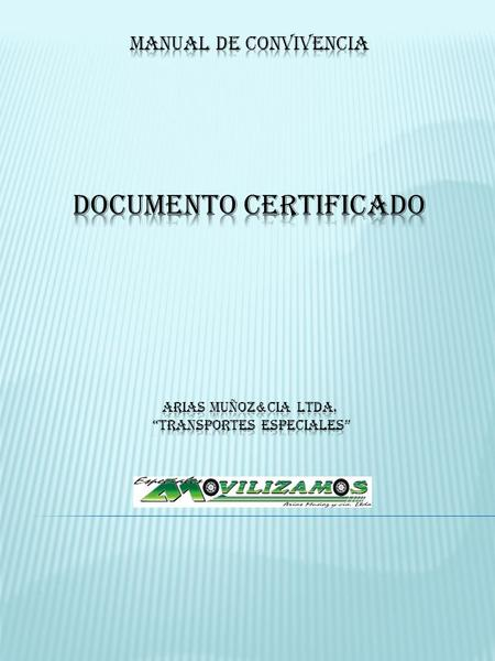 MANUAL DE CONVIVENCIA DOCUMENTO CERTIFICADO ARIAS MUÑOZ&CIA LTDA