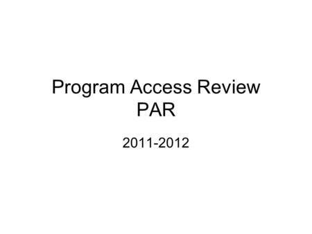 Program Access Review PAR 2011-2012. PAR Formally accessibility Plan Bulletin 2- Civil Right Compliance –Non-Discrimination Statement The El Paso Independent.